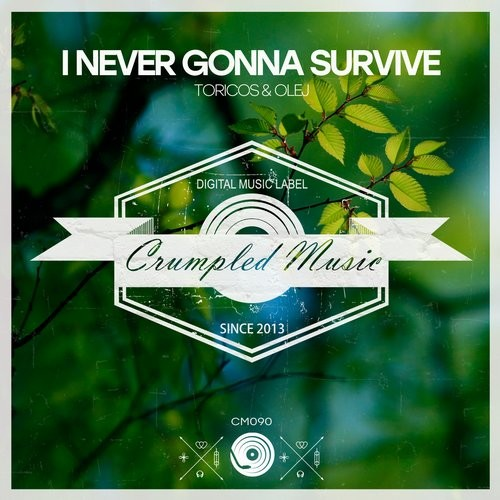 Toricos, Olej - I Never Gonna Survive [090]